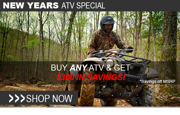 Buy any ATV and get $300 in savings!