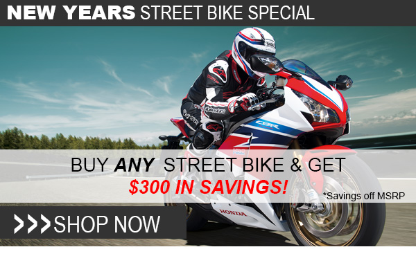 Buy any Street Bike and get $300 in savings!